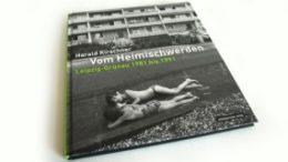Harald Kirschner: Vom Heimischwerden. Leipzig-Gr?nau 1981 bis 1991. Foto: Ralf Julke